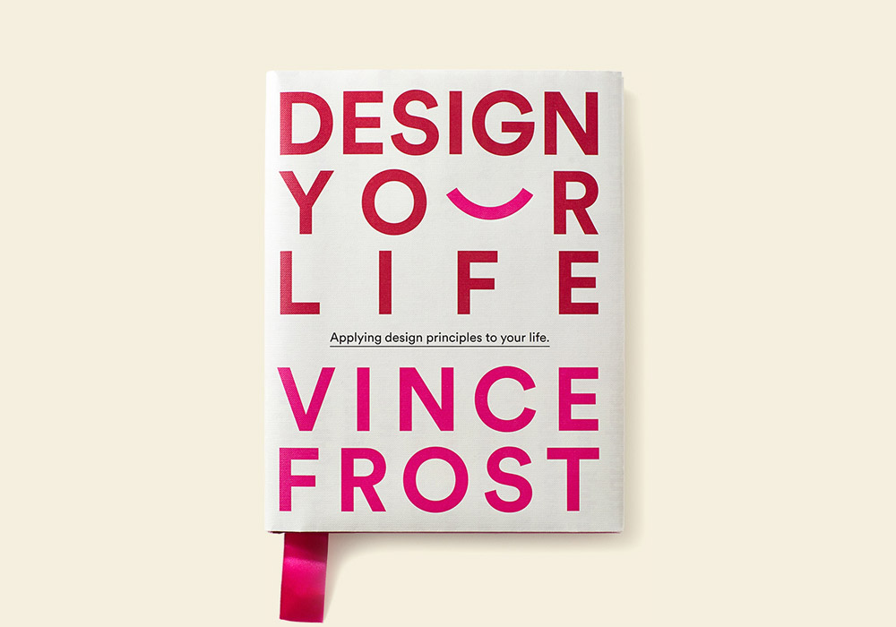 Design your Life book by Vince Frost