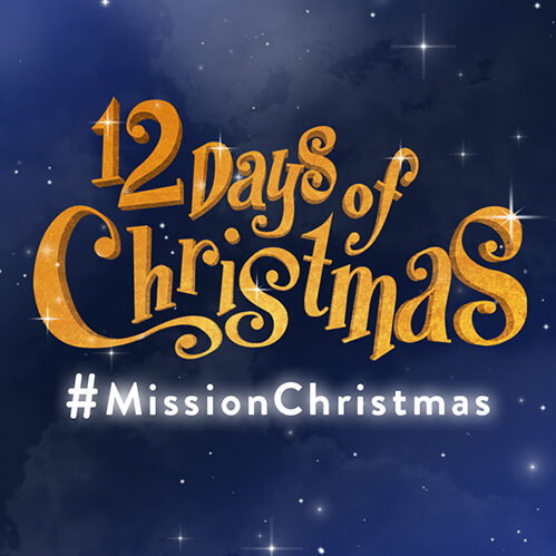 #MISSIONCHRISTMAS – 12 DAYS OF CHRISTMAS
