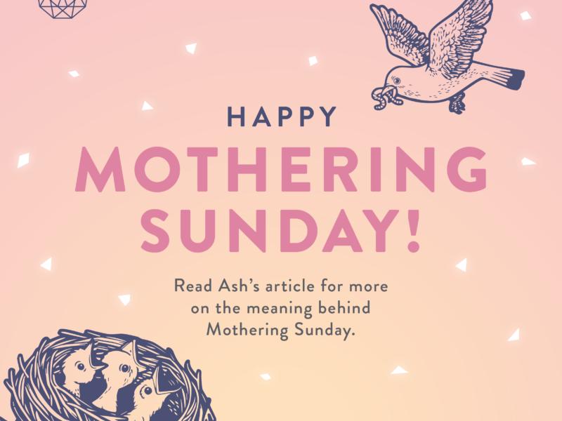 Happy Mothering Sunday!